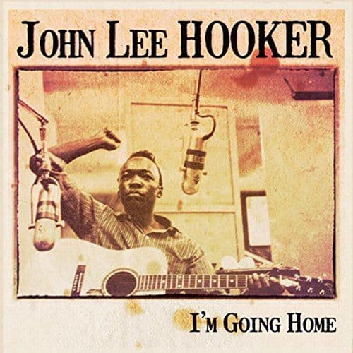 John Lee Hooker<br>I'm Going Home<br>CD, Comp